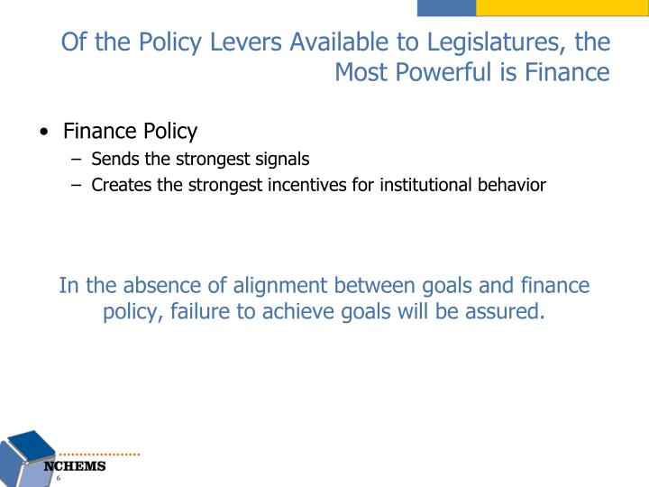 Of the Policy Levers Available to Legislatures, the Most Powerful is Finance