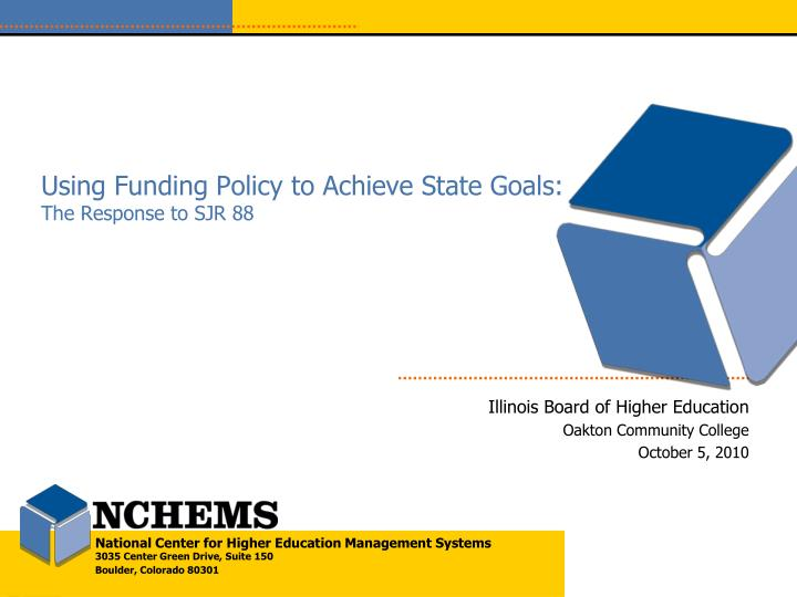 Using funding policy to achieve state goals the response to sjr 88