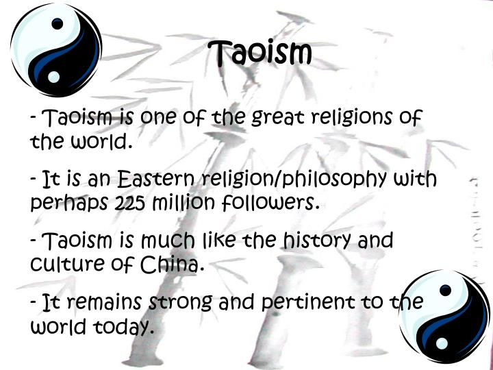 - Taoism is one of the great religions of the world.