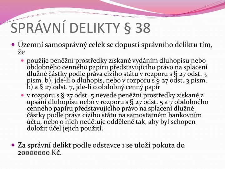 SPRÁVNÍ DELIKTY § 38