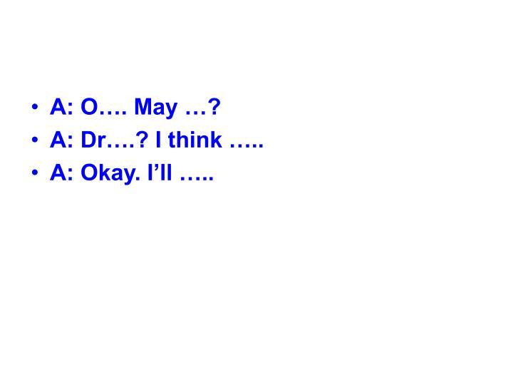 A: O…. May …?