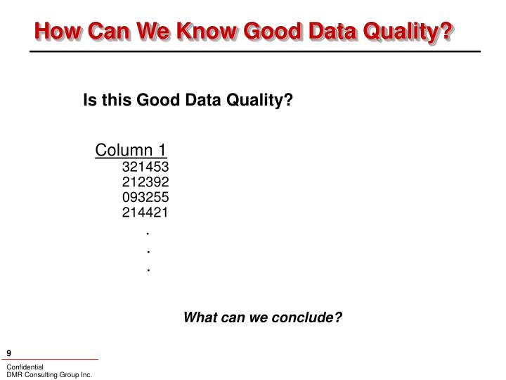 How Can We Know Good Data Quality?