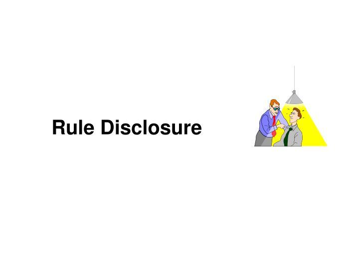 Rule Disclosure