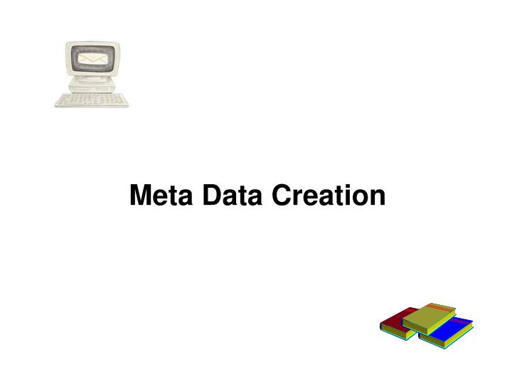 Meta Data Creation