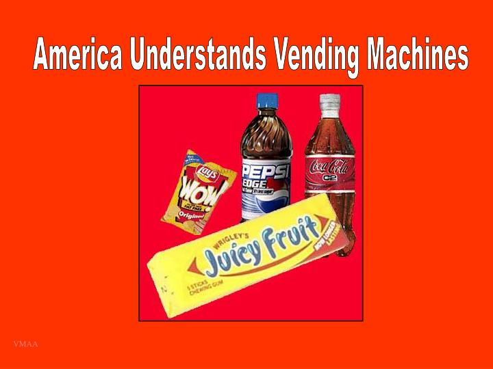 America Understands Vending Machines