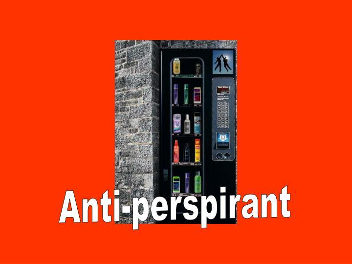 Anti-perspirant