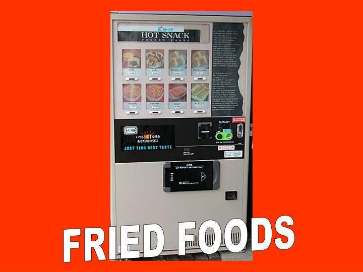 FRIED FOODS