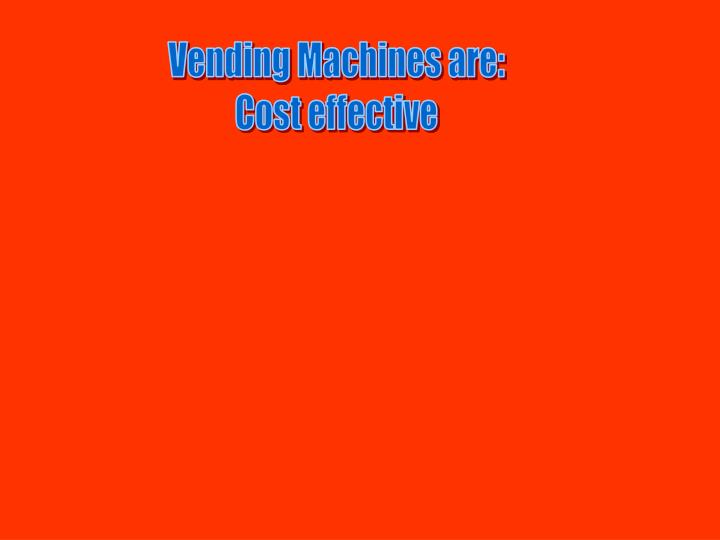 Vending Machines are: