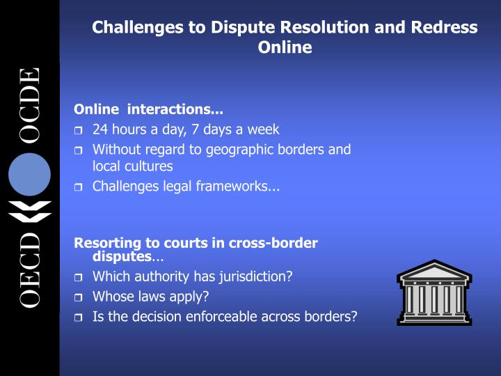 Challenges to Dispute Resolution and Redress Online