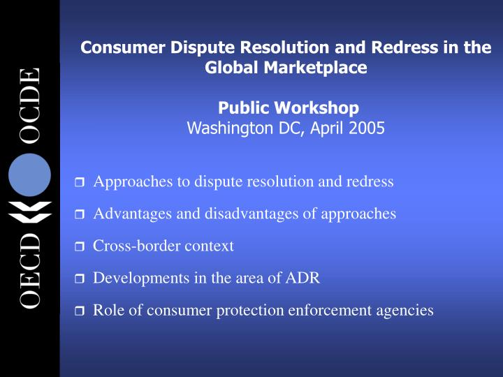 Consumer Dispute Resolution and Redress in the Global Marketplace