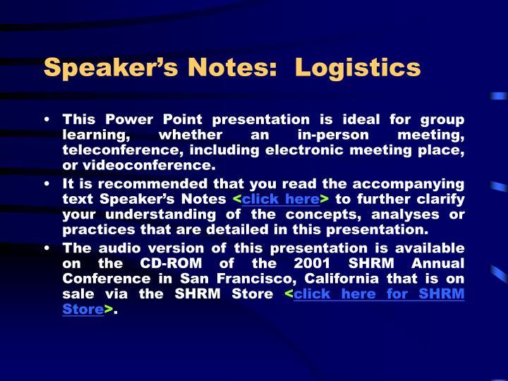 Speaker's Notes:  Logistics