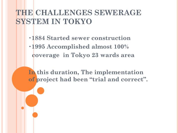 THE CHALLENGES SEWERAGE SYSTEM IN TOKYO