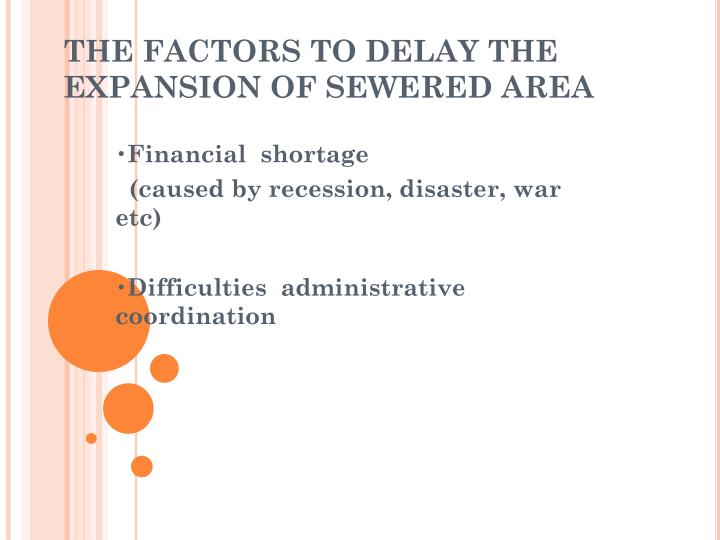 THE FACTORS TO DELAY THE EXPANSION OF SEWERED AREA