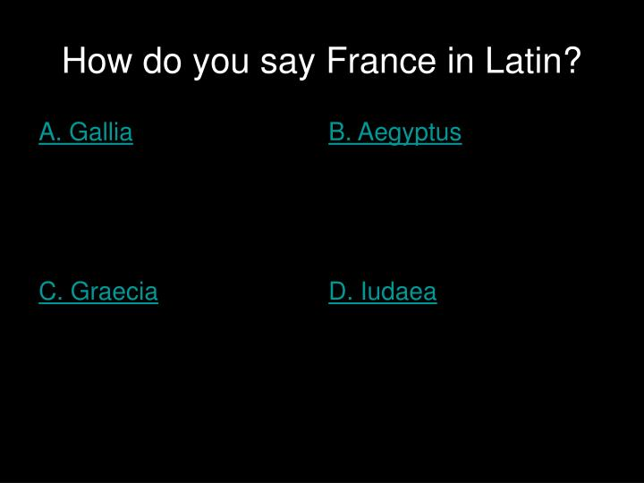 How do you say France in Latin?