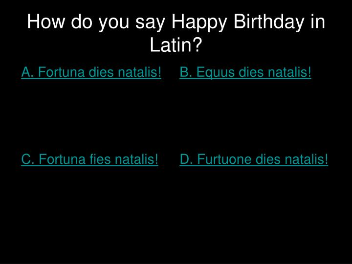 How do you say Happy Birthday in Latin?