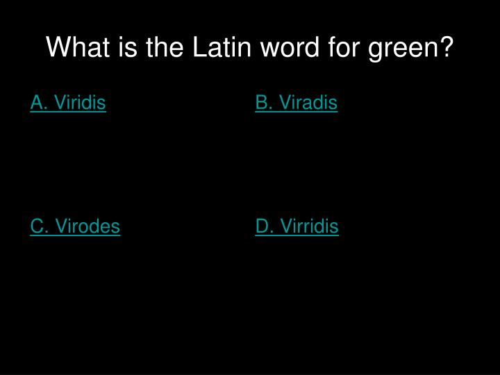 What is the Latin word for green?