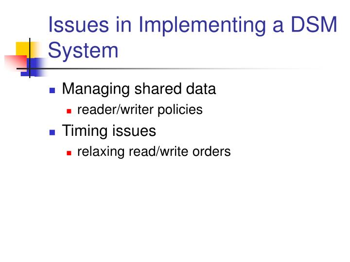 Issues in Implementing a DSM System
