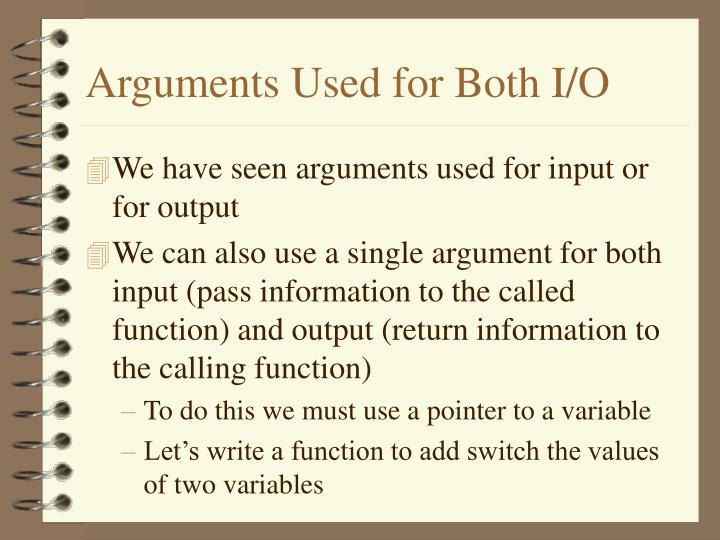 Arguments Used for Both I/O