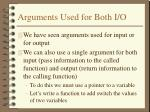 arguments used for both i o