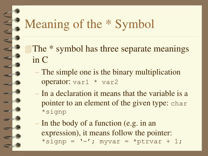 Meaning of the * Symbol