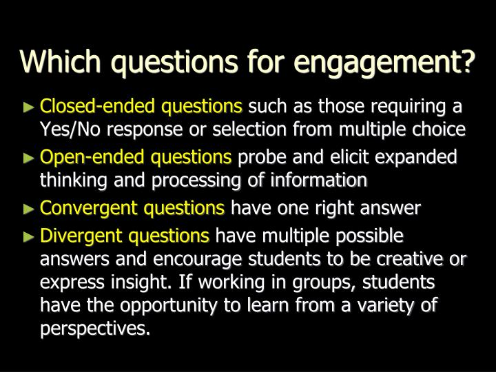 Which questions for engagement?