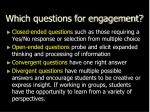 which questions for engagement