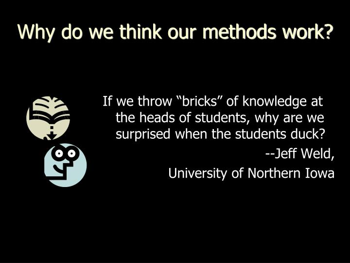 Why do we think our methods work?