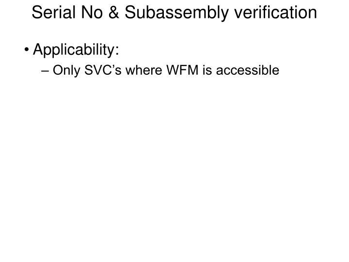 Serial No & Subassembly verification