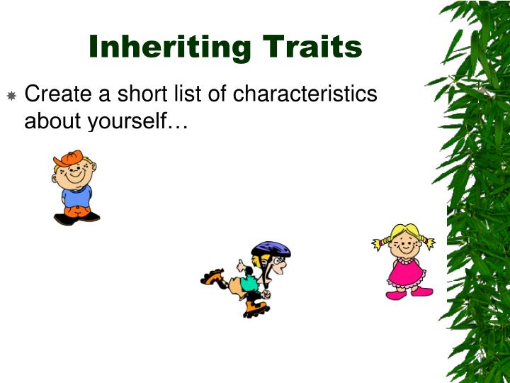 Inheriting traits