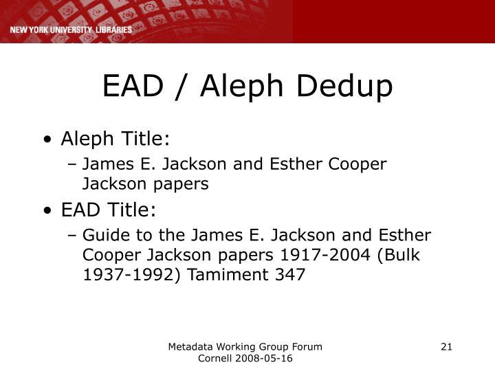 EAD / Aleph Dedup
