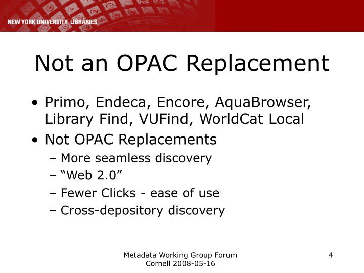 Not an OPAC Replacement