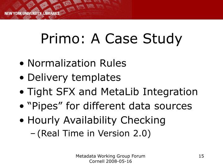 Primo: A Case Study