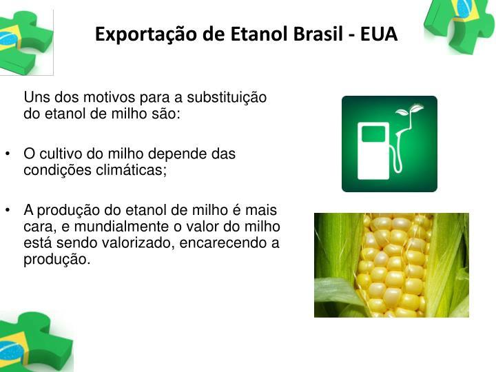Uns dos motivos para a substituição do etanol de milho são: