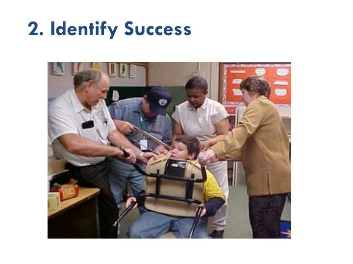 2. Identify Success