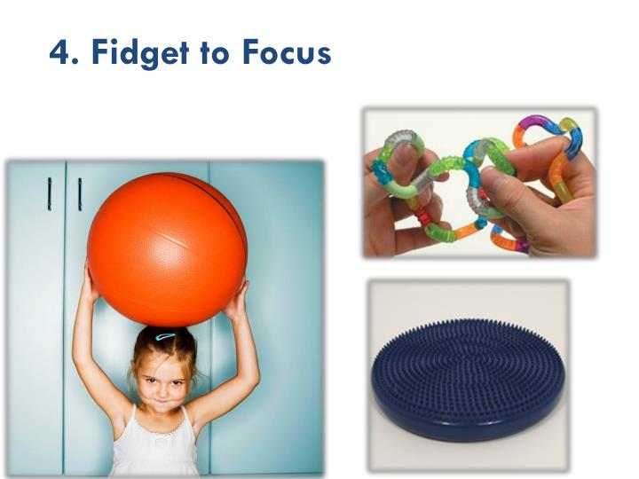 4. Fidget to Focus