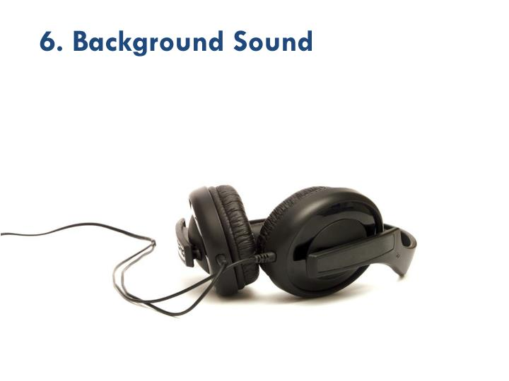 6. Background Sound