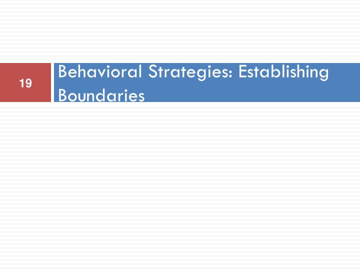 Behavioral Strategies: Establishing Boundaries