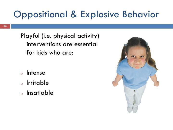 Oppositional & Explosive Behavior