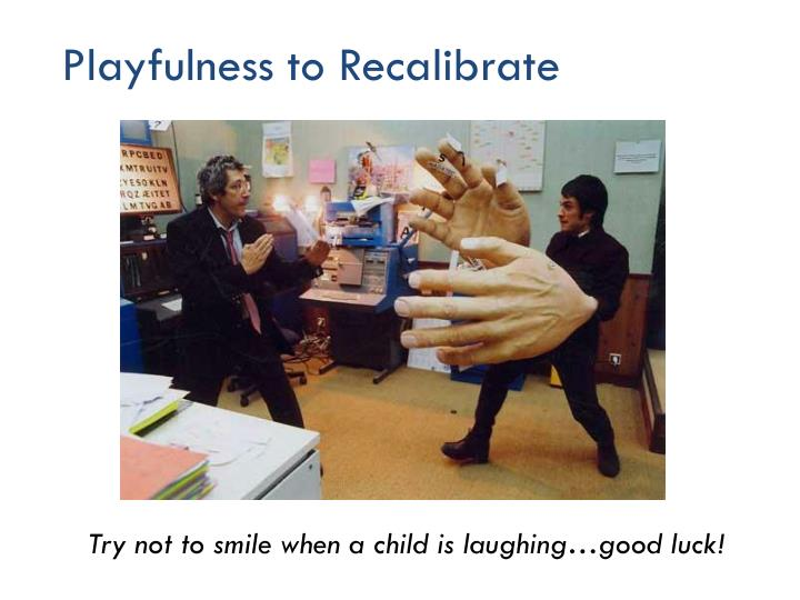 Playfulness to Recalibrate