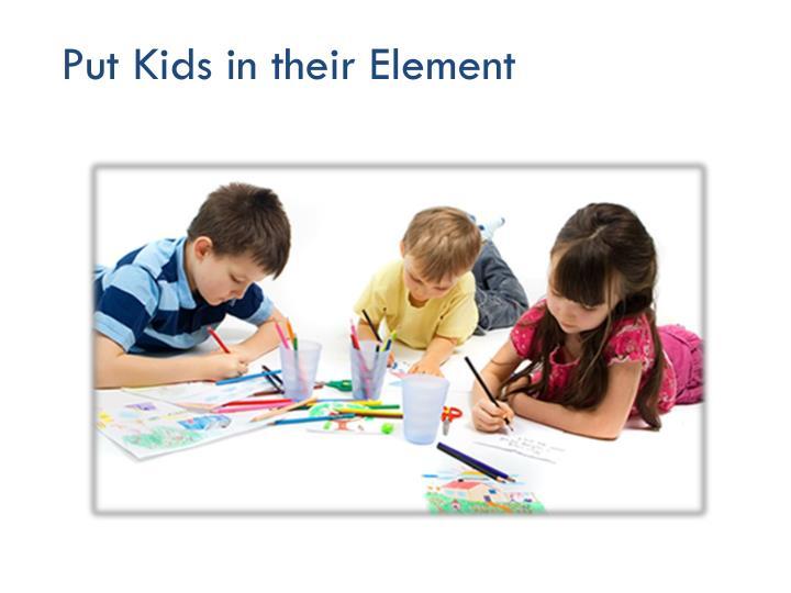 Put Kids in their Element