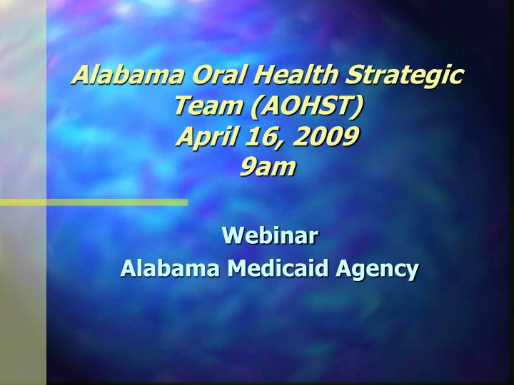 Alabama oral health strategic team aohst april 16 2009 9am