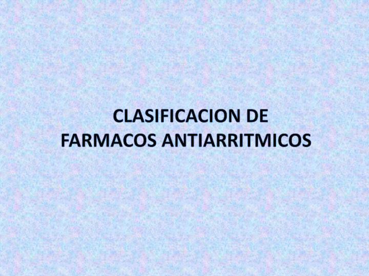 CLASIFICACION DE FARMACOS ANTIARRITMICOS