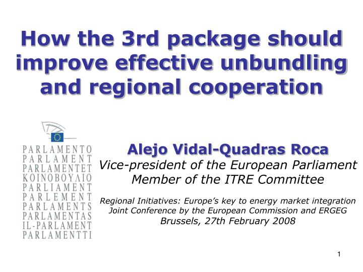 How the 3rd package should improve effective unbundling and regional cooperation