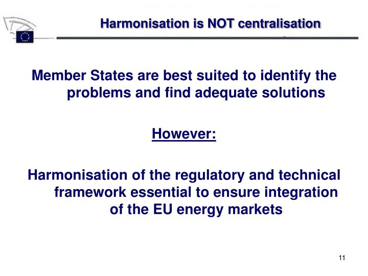 Harmonisation is NOT centralisation