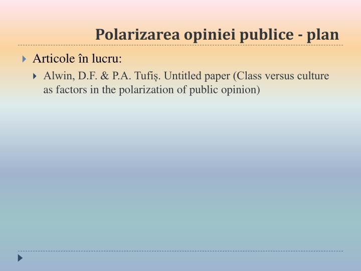 Polarizarea opiniei publice - plan