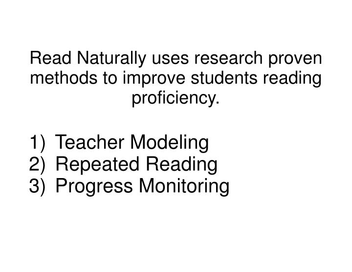 Read Naturally uses research proven methods to improve students reading proficiency.
