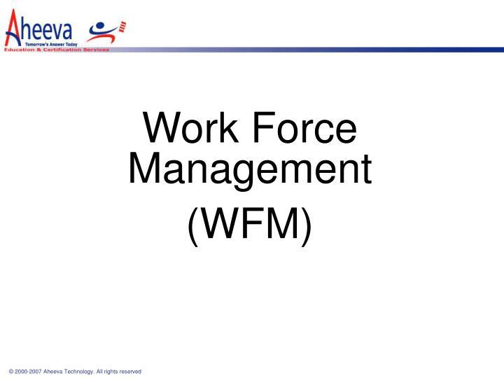 Work Force Management