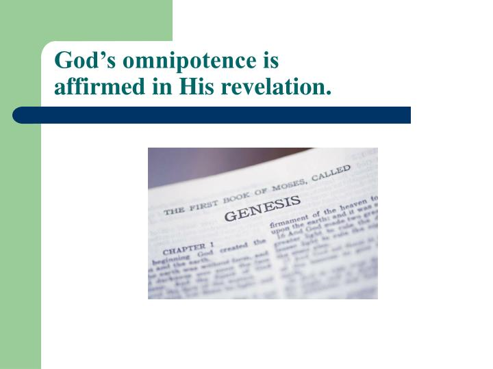 God's omnipotence is affirmed in His revelation.