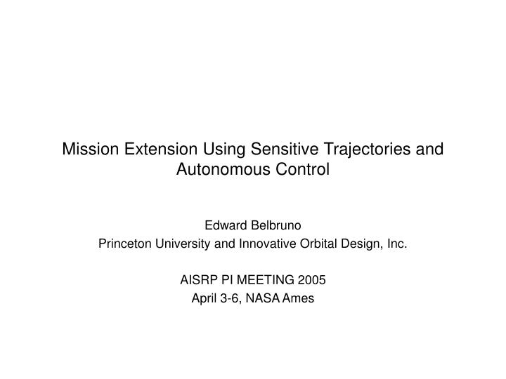 Mission extension using sensitive trajectories and autonomous control