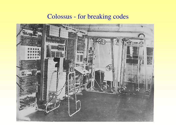 Colossus - for breaking codes